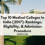 Top 10 Medical Colleges In India [2017]: Rankings, Eligibility, & Admission Procedure