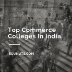 Top Commerce Colleges In India with Cutoff 2017 [Updated]