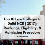 Top 10 Law Colleges In Delhi NCR [2017]: Rankings, Eligibility, & Admission Procedure