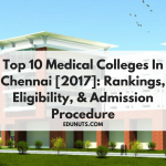 Top 10 Medical Colleges In Chennai [2017]: Rankings, Eligibility, & Admission Procedure