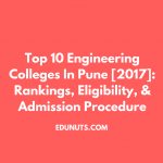 Top 10 Engineering Colleges In Pune [2017]: Rankings, Eligibility, & Admission Procedure