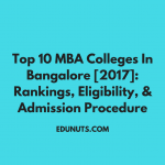 Top 10 MBA Colleges In Bangalore [2017]: Rankings, Eligibility, & Admission Procedure