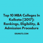 Top 10 MBA Colleges In Kolkata [2017]: Rankings, Eligibility, & Admission Procedure