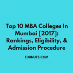 Top 10 MBA Colleges In Mumbai [2017]: Rankings, Eligibility, & Admission Procedure