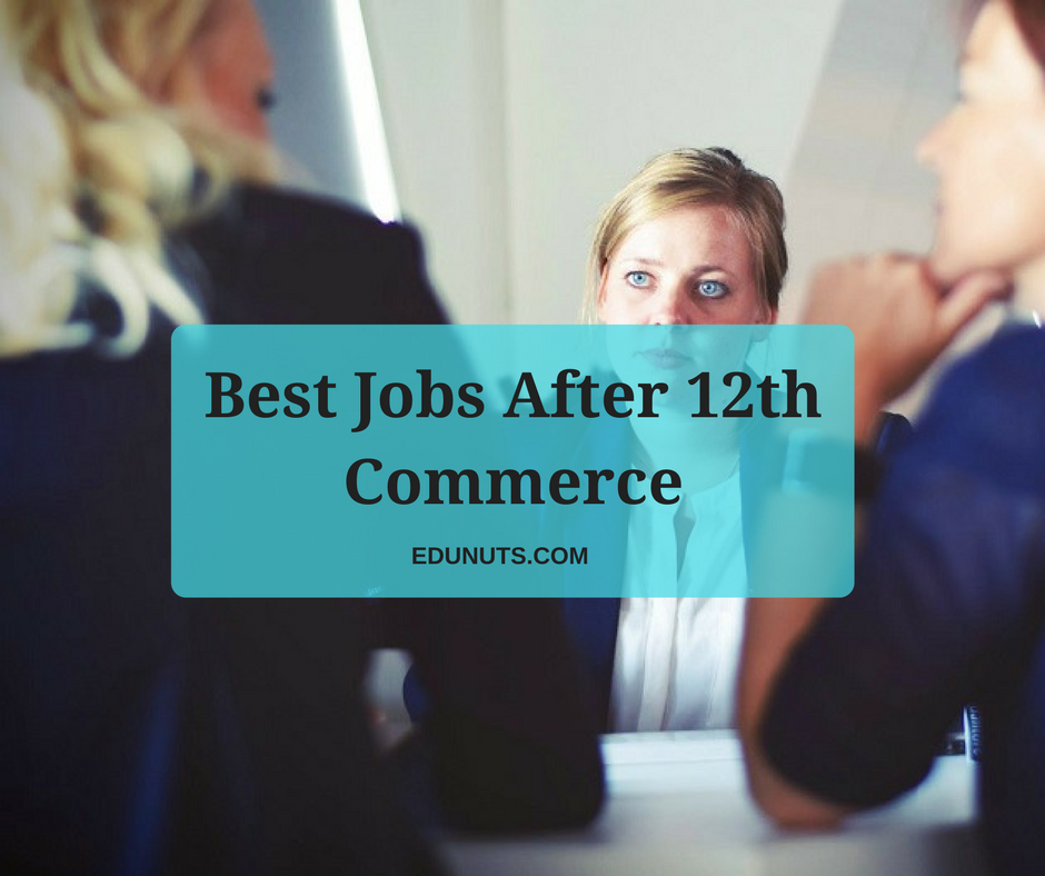 Best Jobs After 12th Commerce With and Without Maths