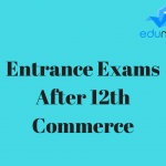 A Complete List of Entrance Exams After 12th Commerce