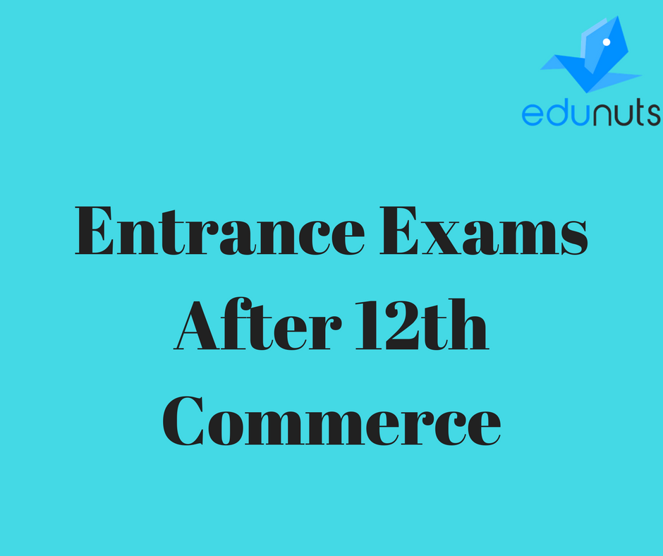 Entrance Exams After 12th Commerce