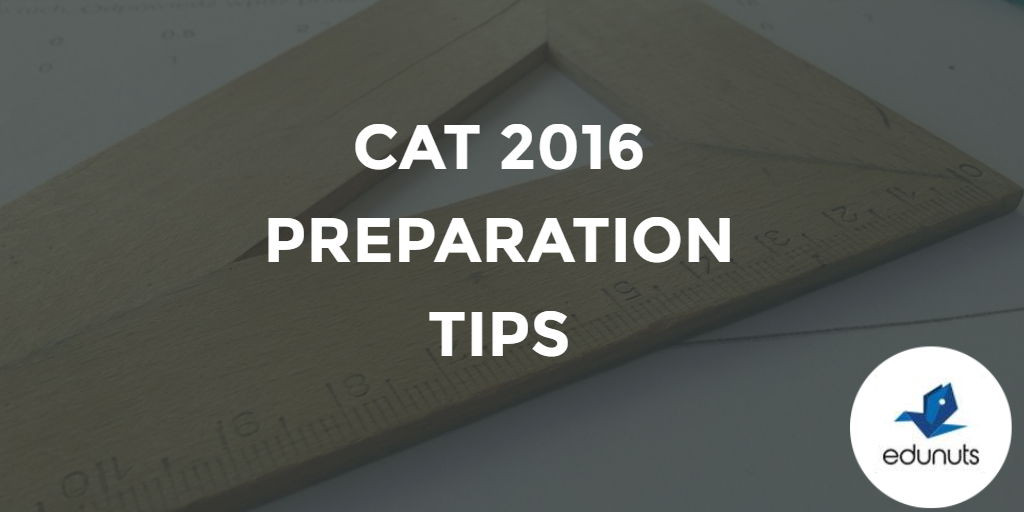 CAT 2016 Preparation Tips
