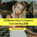 10 Effective Ways To Improve Your Listening Skills