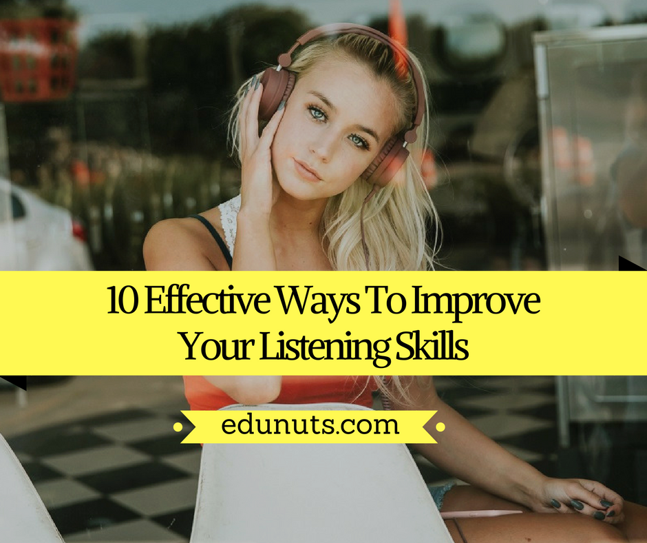 Ways To Improve Your Listening Skills