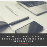 How To write an excellent resume for internship