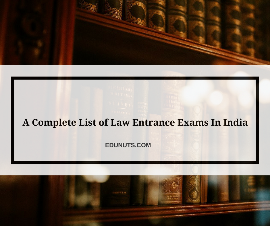 A Complete List of Law Entrance Exams In India