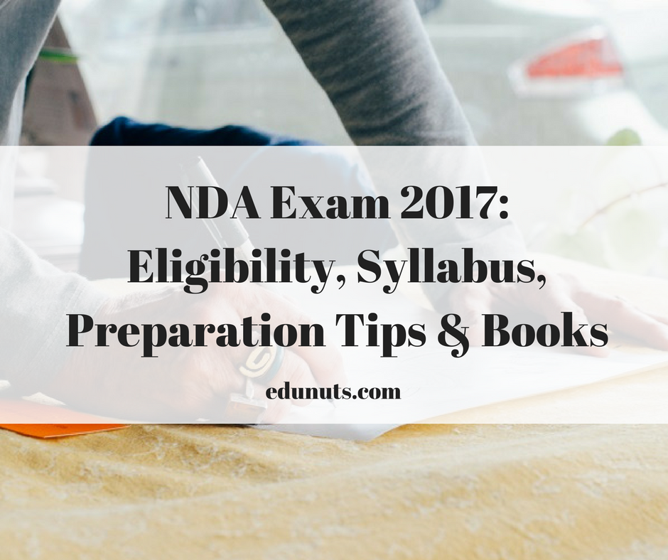 NDA Exam 2017- Eligibility, Syllabus, Preparation Tips & Books