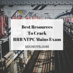 Best Resources To Crack RRB NTPC Mains Exam