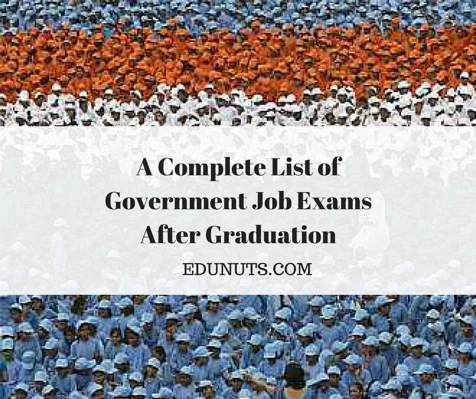 A Complete List of Government Job Exams After Graduation (1)