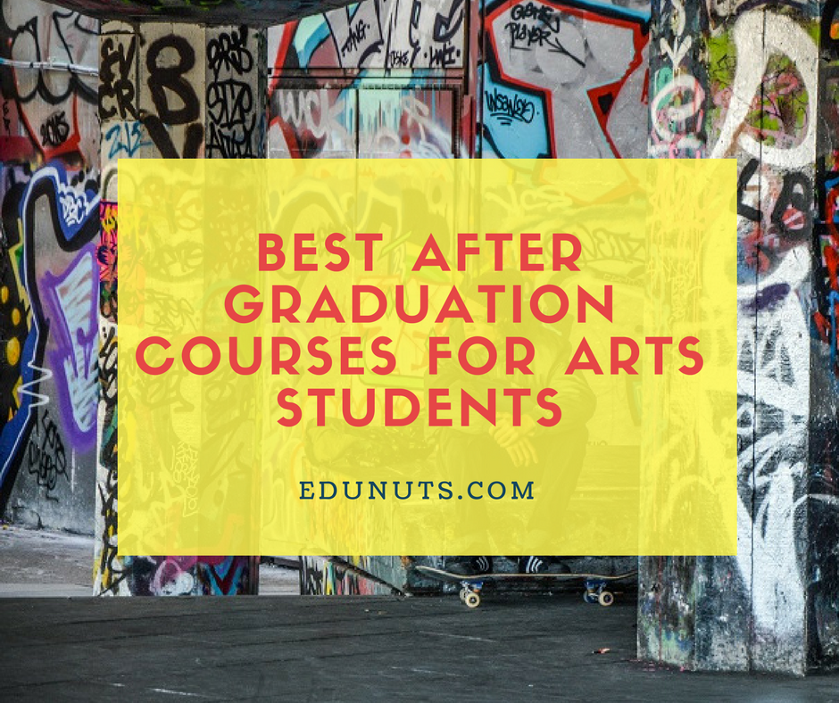 Best After Graduation Courses for Arts Students