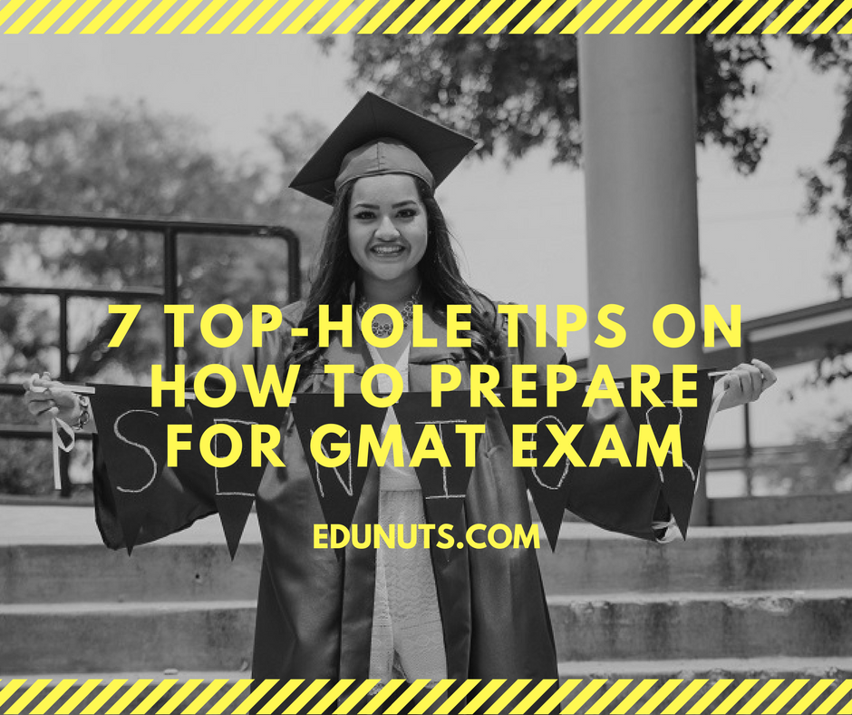 7 Top-Hole Tips on How to Prepare for GMAT Exam