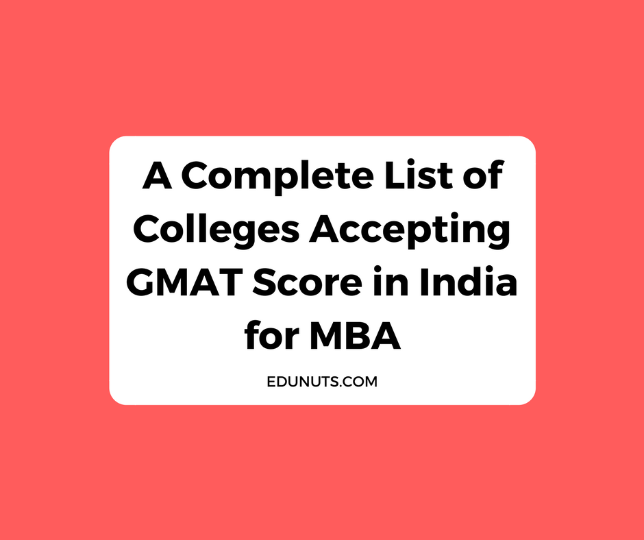 A Complete List of Colleges Accepting GMAT Score in India for MBA