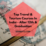 Top Travel & Tourism Courses In India – After 12th & Graduation