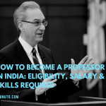 How to Become a Professor in India- Eligibility, Salary & Skills Required