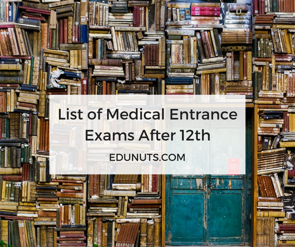 List of Medical Entrance Exams After 12th [2017]