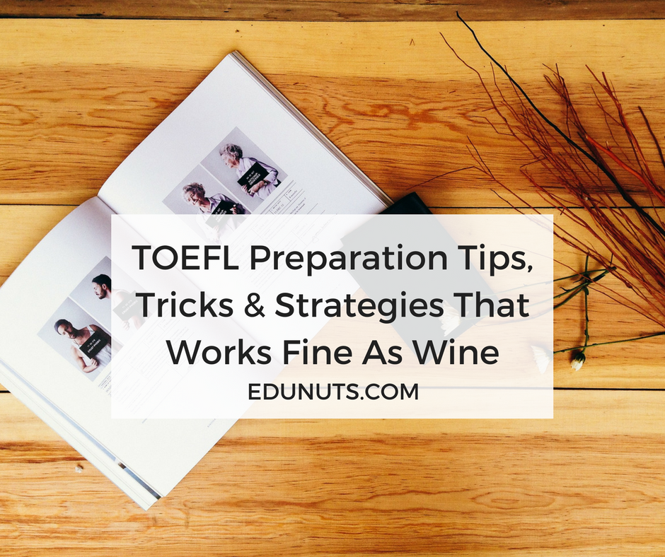 TOEFL Preparation Tips, Tricks & Strategies That Works Fine As Wine (2)