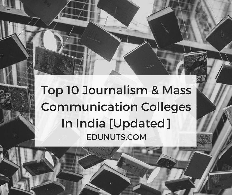 Top 10 Journalism & Mass Communication Colleges In India [Updated]