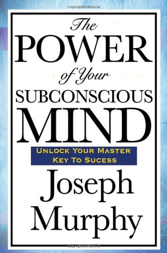 The Power Of Your Subconscious Mind: One of the best self-improvement books
