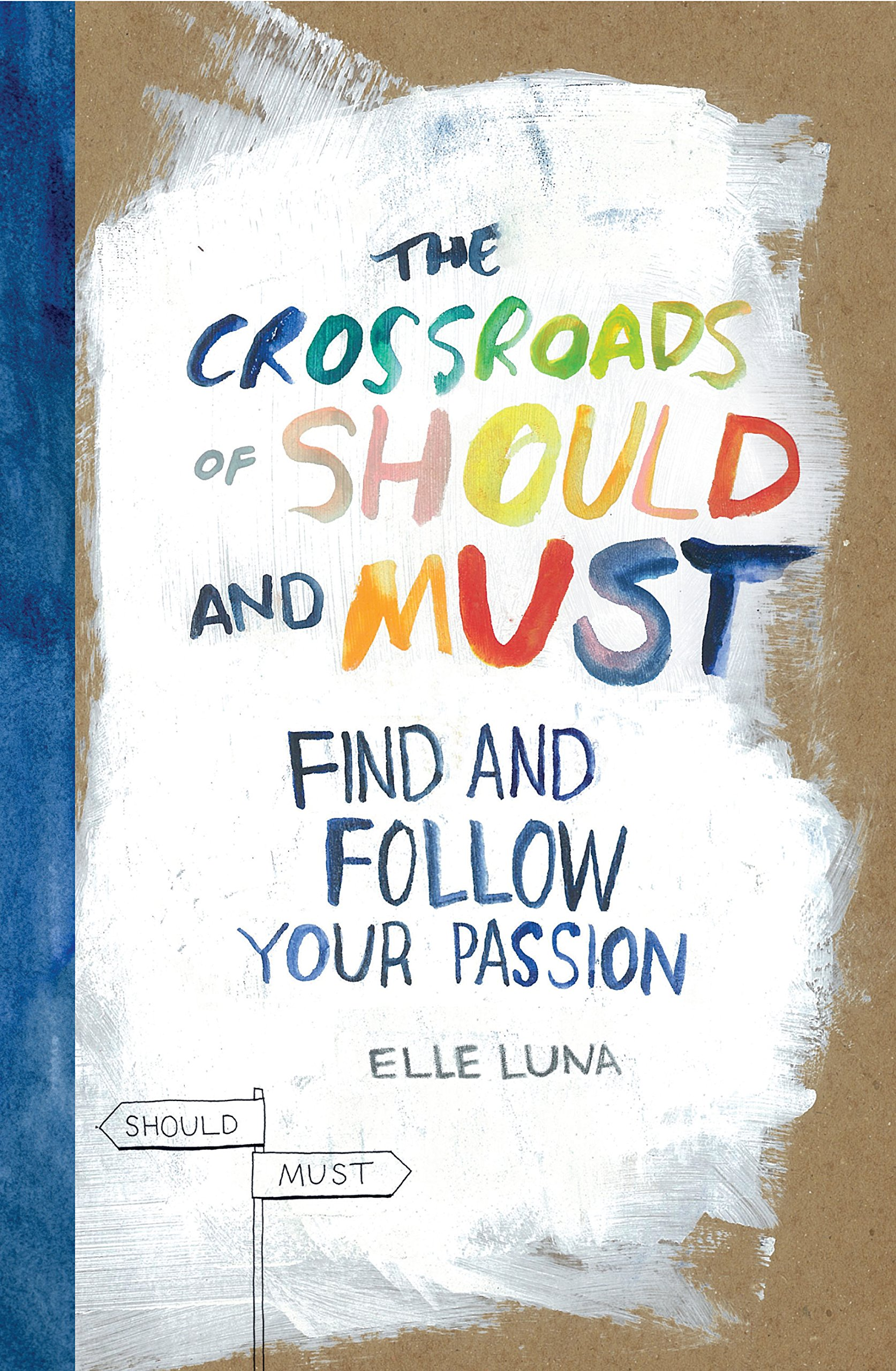 The Crossroads Of Should And Must: Find and Follow Your Passion: One of the top self-improvement books.