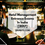 A Complete List of Hotel Management Entrance Exams In India [2017]