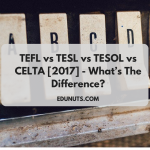 TEFL vs TESL vs TESOL vs CELTA [2017] – What's The Difference?