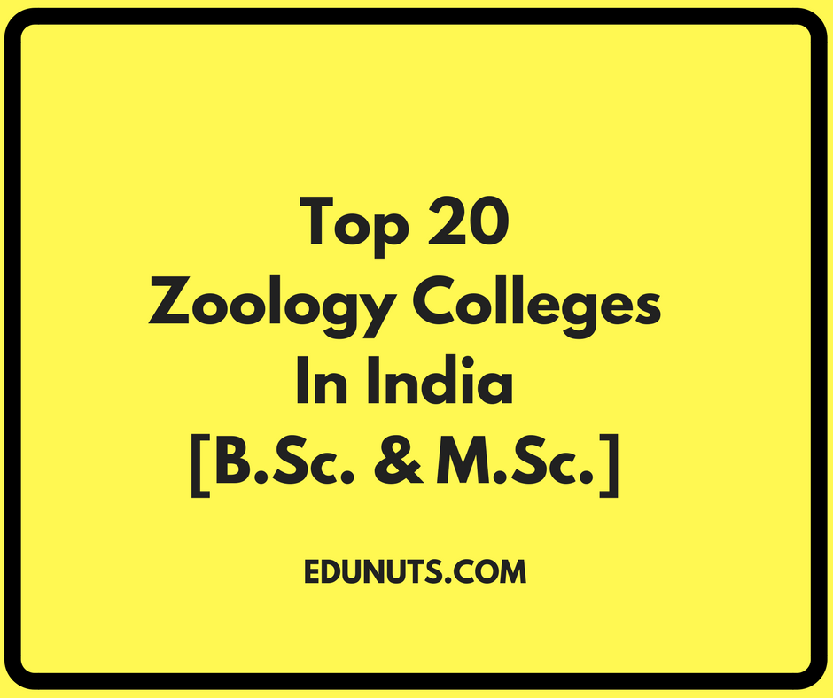 Top 20 Zoology Colleges In India [B.Sc. & M.Sc.]