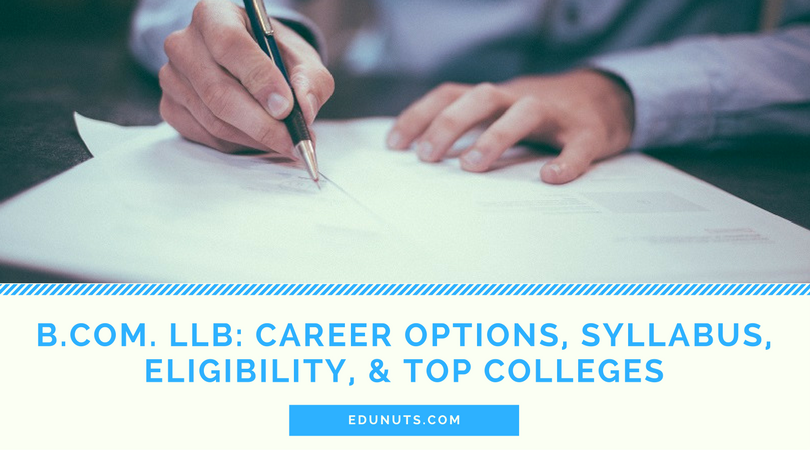 B.Com. LLB- Career Options, Syllabus, Eligibility, & Top Colleges